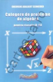 Culegere de probleme de aritmetica si algebra pentru clasele IX - XII