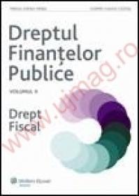 Dreptul Finantelor Publice. Vol. II - Drept fiscal