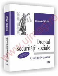 Dreptul Securitatii Sociale. Curs universitar - Editia a III-a