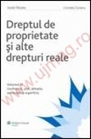 Dreptul de proprietate si alte drepturi reale. Vol. III - Uzufructul, uzul, abitatia, servitutile si superficia