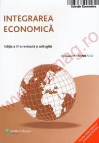 Integrarea economica. Editia a III a revazuta si adaugita