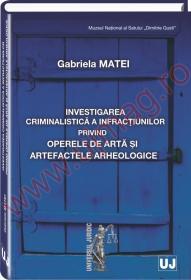 Investigarea criminalistica a infractiunilor privind operele de arta si artefactele arheologice