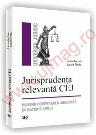 Jurisprudenta relevanta CEJ - Privind cooperarea judiciara in materie civila