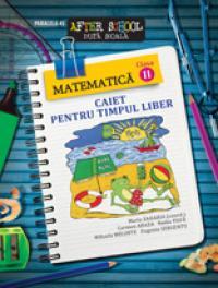 MATEMATICA. CAIET PENTRU TIMPUL LIBER. CLASA A II-A