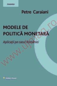 Modele de politica monetara. Aplicatii pe cazul Romaniei