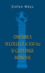 Omenirea secolului al XXI-lea si Guvernul Mondial