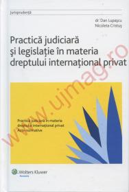 Practica judiciara si legislatie in materia dreptului international privat