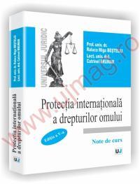 Protectia interantionala a drepturilor omului. Editia a V-a. Note de curs