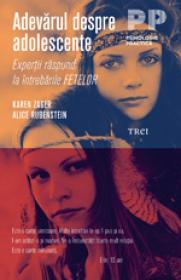 Adevarul despre adolescente. Expertii raspund la intrebarile FETELOR/PARINTILOR