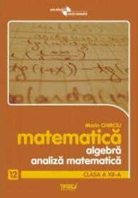 Algebra si analiza matematica cls a XII-a