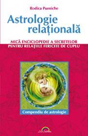 Astrologie relationala. Mica enciclopedie a secretelor pentru relatiile de cuplu