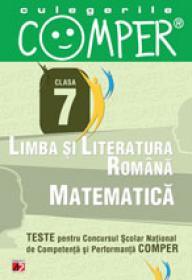 CULEGERILE COMPER. LIMBA SI LITERATURA ROMANA, MATEMATICA. CLASA A VII-A
