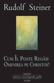 Cum il poate regasi Omenirea pe Christos