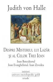Despre Misteriul lui Lazar si a Celor Trei Ioani