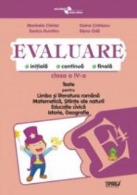 Evaluare - Teste romana, matematica, cunoasterea mediului, educatie civica, istorie si geografie clasa a IV-a (Pitila)