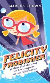 Felicity Frobisher si diavolul de praf cu trei capete de pe Aldebaran