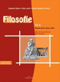 Filosofie: Tip A. manual pentru clasa a XII-a
