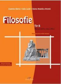 Filosofie: Tip B. Manual pentru clasa a XII-a