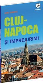 Ghid turistic Cluj-Napoca si imprejurimi