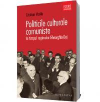 Politicile culturale comuniste in timpul regimului Gheorghiu-Dej