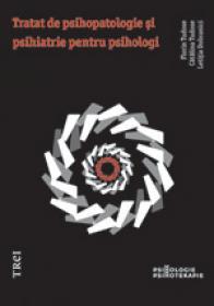 Tratat de psihopatologie si psihiatrie pentru psihologi