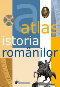 Atlas Istoria Romanilor - Contine CD