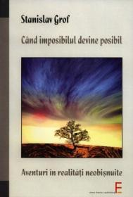 Cand imposibilul devine posibil: Aventuri in realitati neobisnuite