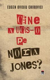 Cine a ucis-o pe Nora Jones ?