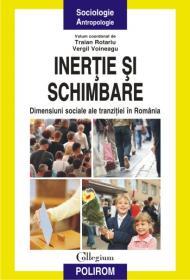 Inertie si schimbare: dimensiuni sociale ale tranzitiei in Romania