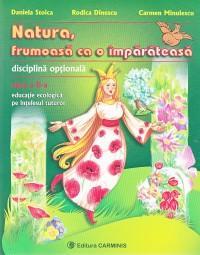 Natura frumoasa ca o imparateasa. Educatie ecologica pe intelesul tuturor clasa a II-a. Disciplina optionala