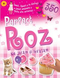 Perfect roz - Ne jucam si invatam