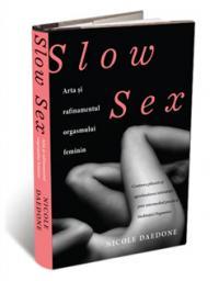 Slow Sex: arta si rafinamentul orgasmului feminin