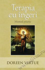 Terapia cu ingeri - Manual practic
