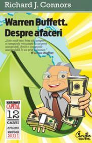 Warren Buffett. Despre afaceri. Principii ale Inteleptului din Omaha (editia Capital)