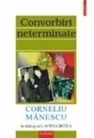 Convorbiri neterminate. Corneliu Manescu in dialog cu Lavinia Betea