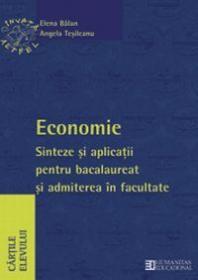 Economie. Sinteze si aplicatii pentru bacalaureat si admiterea in facultate. Clasa a XII a