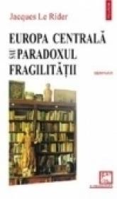 Europa Centrala sau paradoxul fragilitatii