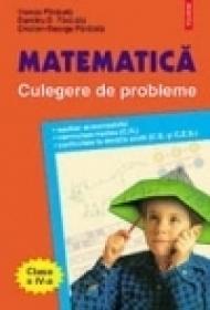 Matematica. Culegere de probleme pentru clasa a IV-a