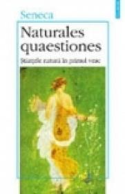 Naturales quaestiones. Stiintele naturii in primul veac