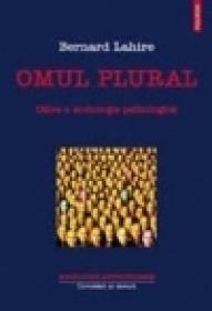 Omul plural. Catre o sociologie psihologica