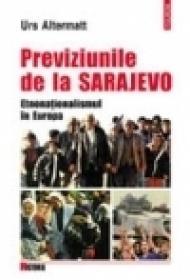 Previziunile de la Sarajevo. Etnonationalismul in Europa