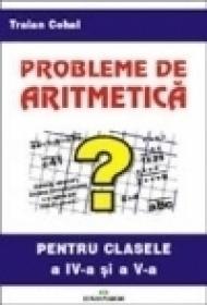 Probleme de aritmetica pentru clasa a IV-a si a V-a