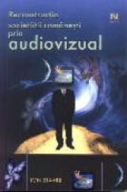 Reconstructia Societatii Romanesti Prin Audiovizual