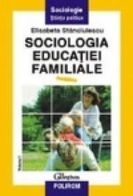 Sociologia educatiei familiale (vol. I)