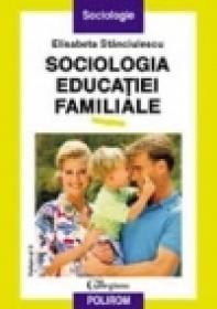 Sociologia educatiei familiale (vol. II)