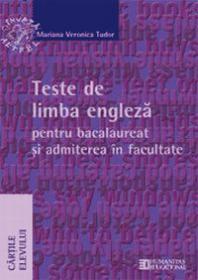 Teste de limba engleza pentru bacalaureat si admiterea la facultate. Clasa a XII a