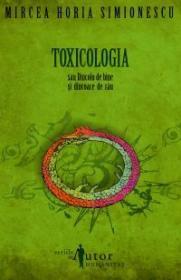 Toxicologia sau Dincolo de bine si dincoace de rau