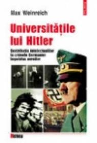 Universitatile lui Hitler. Contributia intelectualilor la crimele Germaniei impotriva evreilor