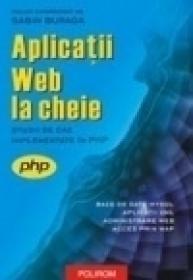 Aplicatii Web la cheie. Studii de caz implementate in PHP