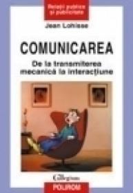 Comunicarea. De la transmiterea mecanica la interactiune